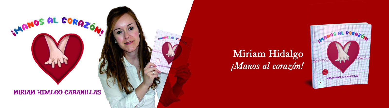 _Miriam Hidalgo- ¡Manos al corazón!