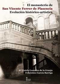 El monasterio de san Vicente Ferrer de Plasencia. Evolución históricoartística