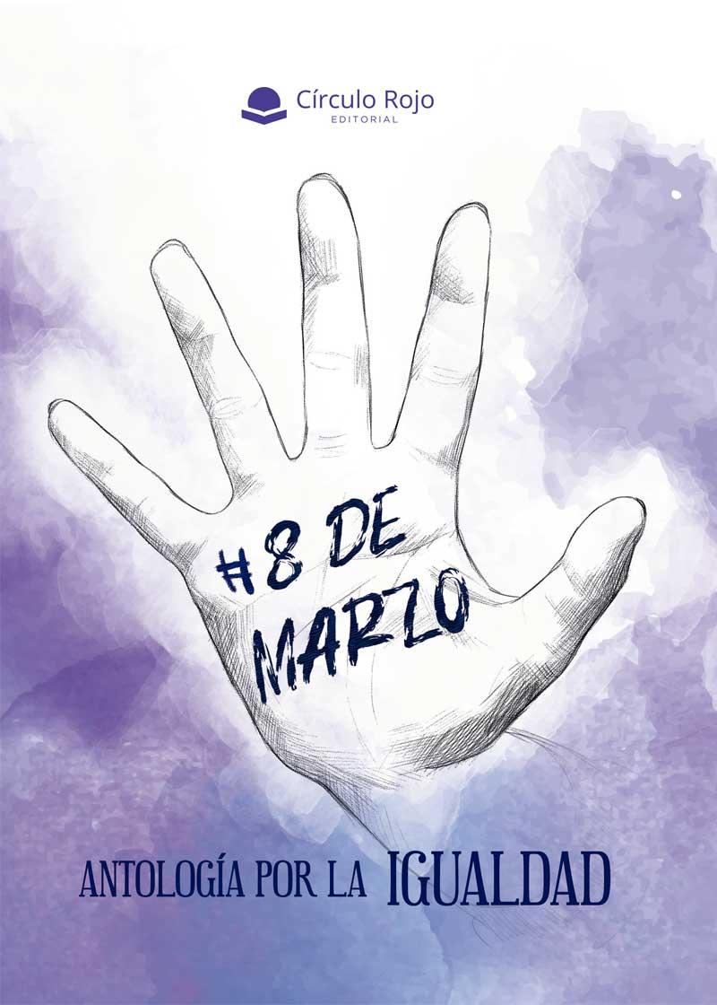 #8demarzo. Antología por la igualdad