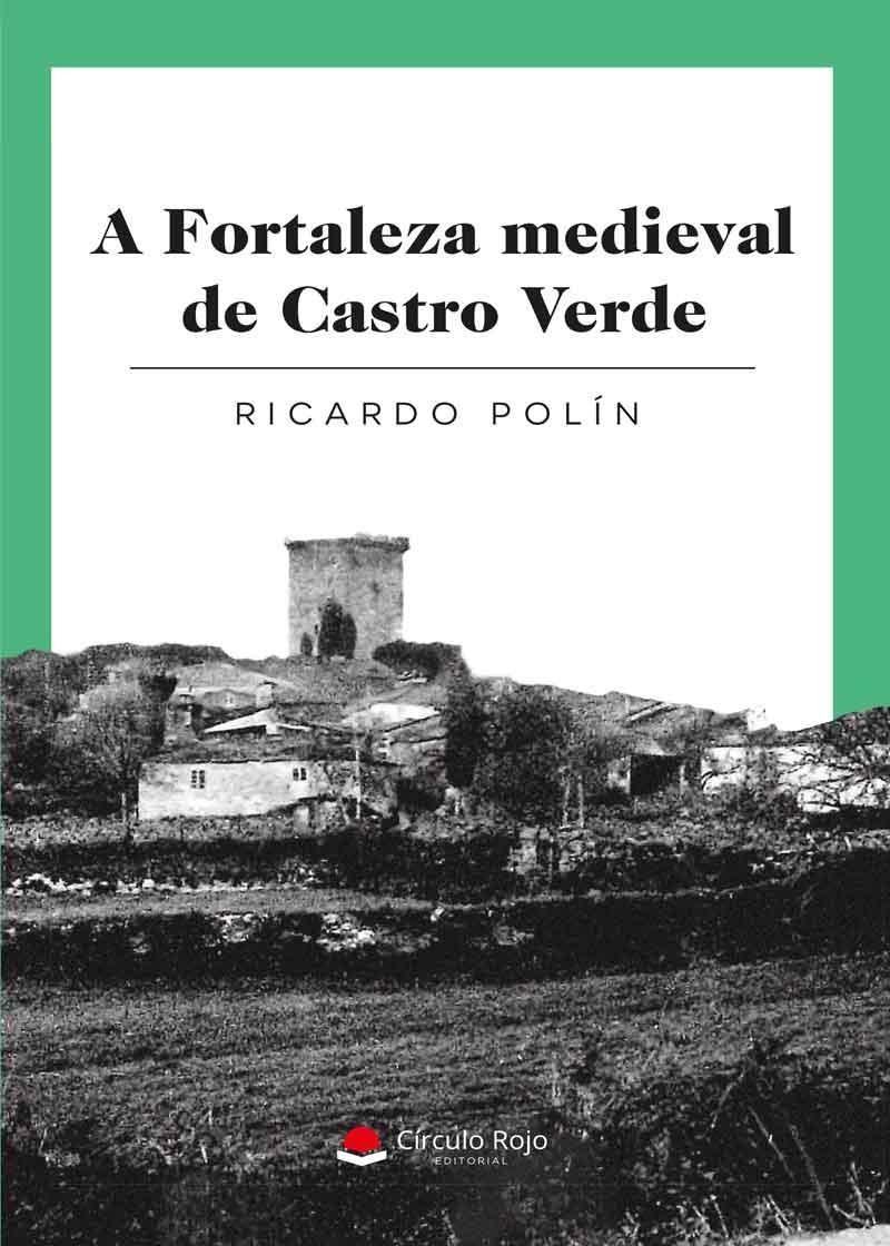 https://editorialcirculorojo.com/wp-content/uploads/publicaciones/a-fortaleza-medieval-de-castro-verde/a-fortaleza-medieval.jpg