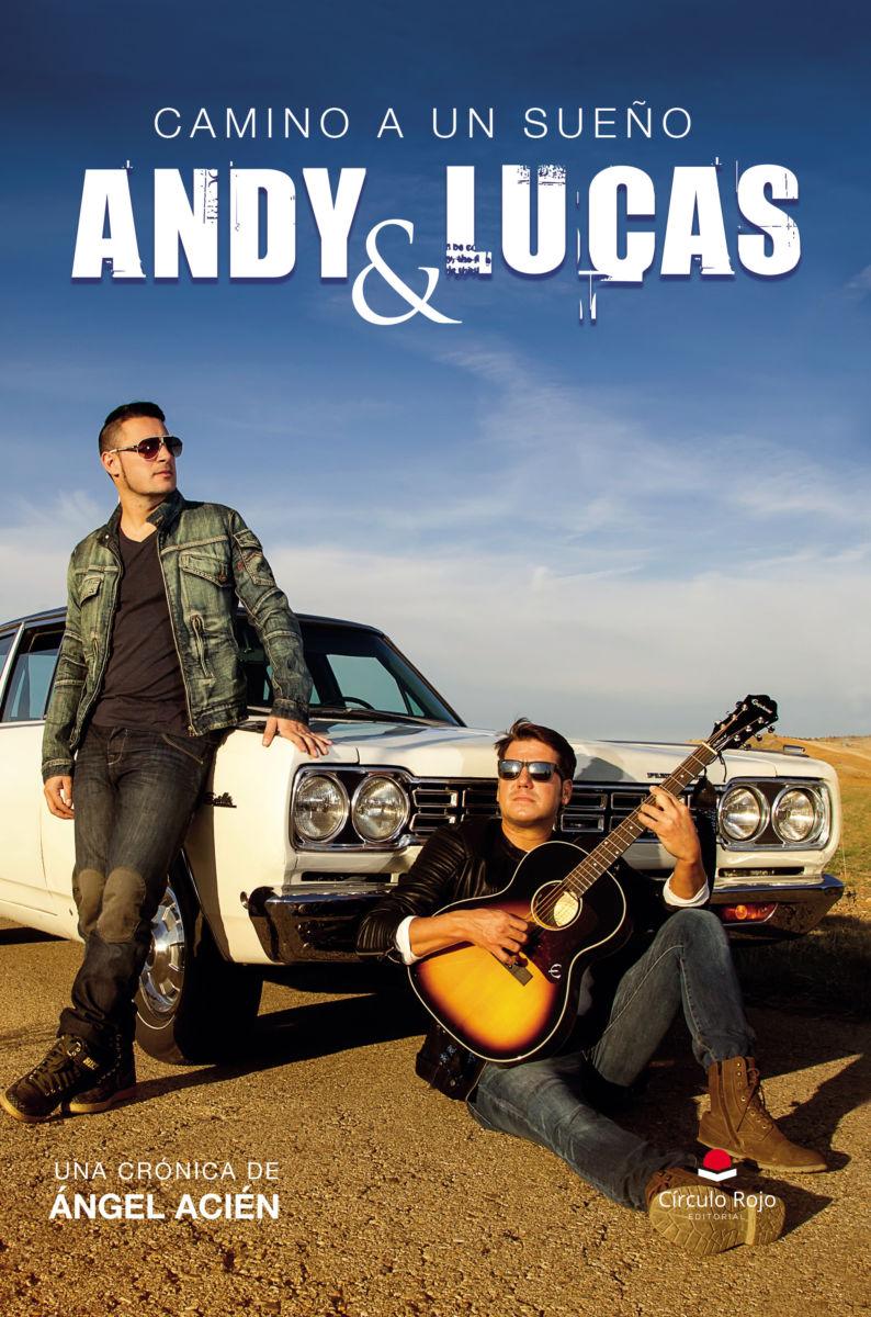 Andy y Lucas. Camino a un sueño