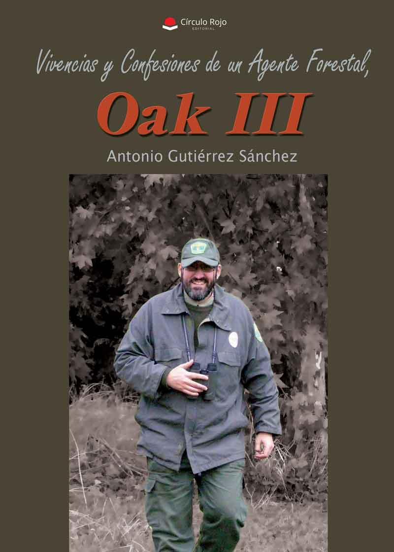 Vivencias y confesiones de un Agente Forestal, Oak III
