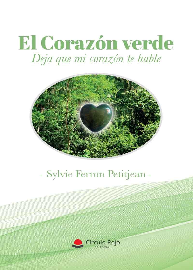 El Corazón verde. Deja que mi corazón te hable