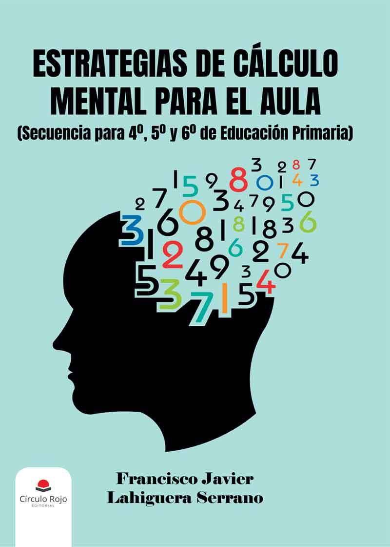 ESTRATEGIAS DE CÁLCULO MENTAL PARA EL AULA (Secuencia para 4º, 5º y 6º de Educación Primaria)
