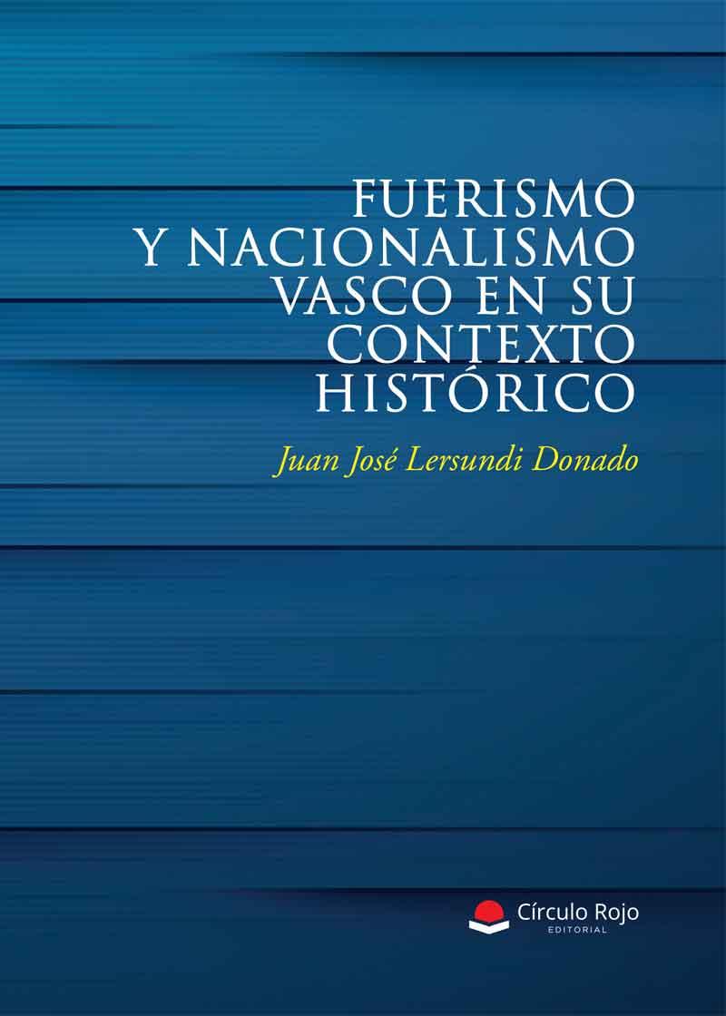 Fuerismo y nacionalismo vasco en su contexto histórico
