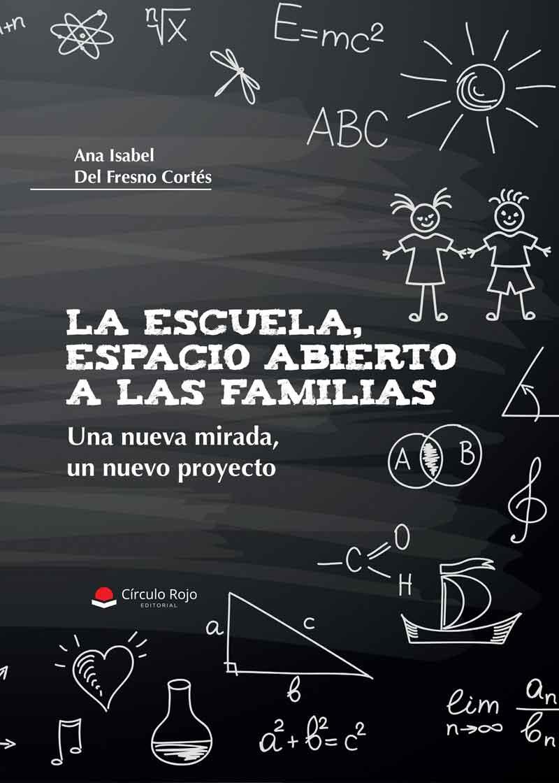 La escuela, espacio abierto a las familias. Una nueva mirada, un nuevo proyecto.