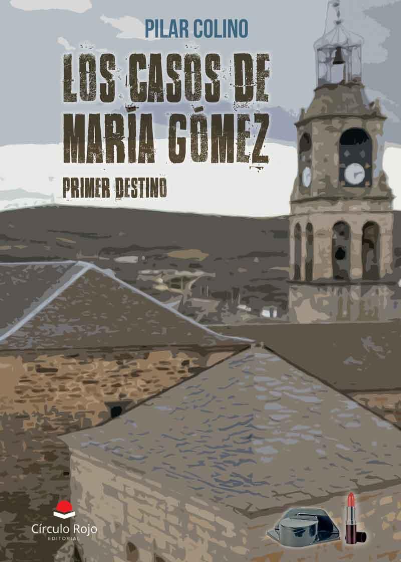 Los casos de María Gómez. Primer destino