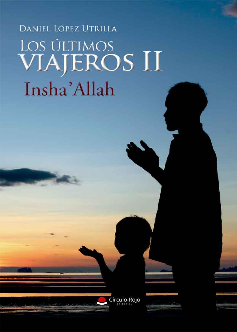 Los últimos viajeros II: Insha'Allah