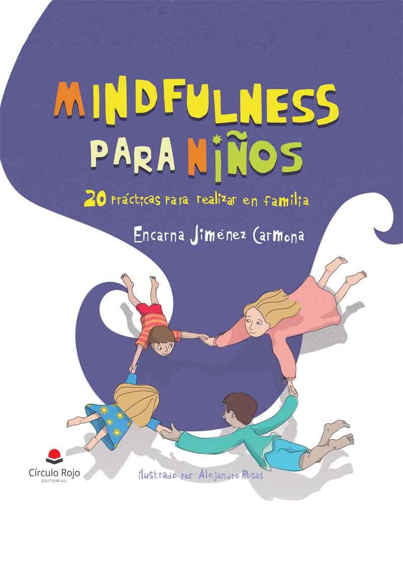 Mindfulness para niños. 20 prácticas para realizar en familia