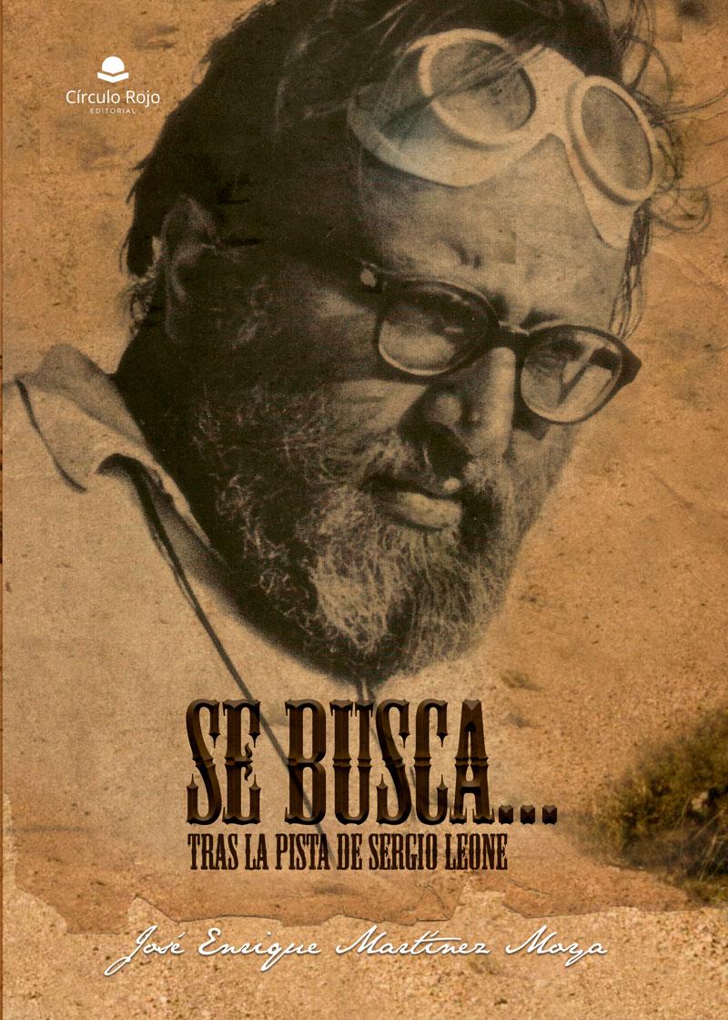 SE BUSCA.... TRAS LA PISTA DE SERGIO LEONE