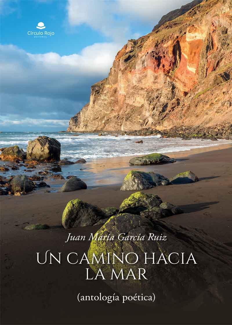 Un camino hacia la mar (antología poética)
