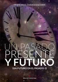 Un pasado presente y futuro (Un futuro en el pasado-3)